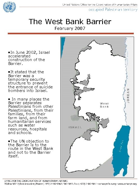 The West Bank Barrier February 2007 • In June 2002, Israel accelerated construction of