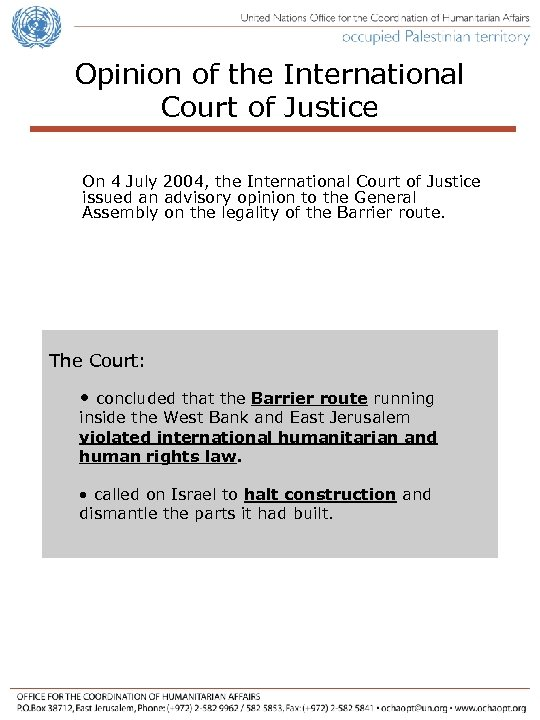 Opinion of the International Court of Justice On 4 July 2004, the International Court