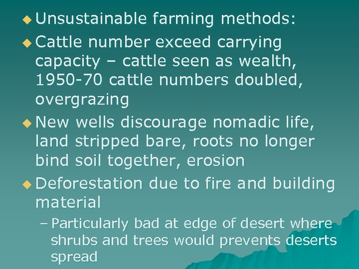 u Unsustainable farming methods: u Cattle number exceed carrying capacity – cattle seen as
