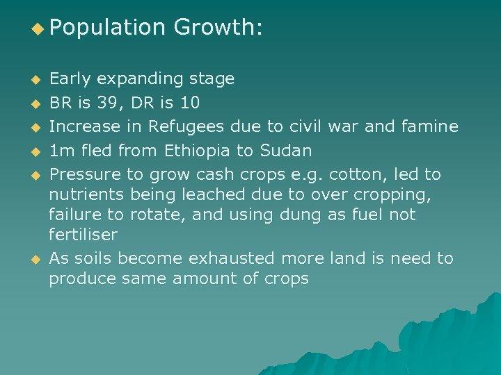 u Population u u u Growth: Early expanding stage BR is 39, DR is