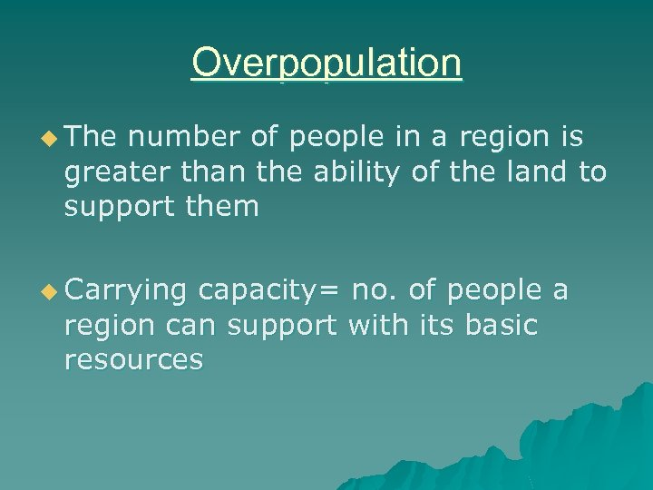 Overpopulation u The number of people in a region is greater than the ability