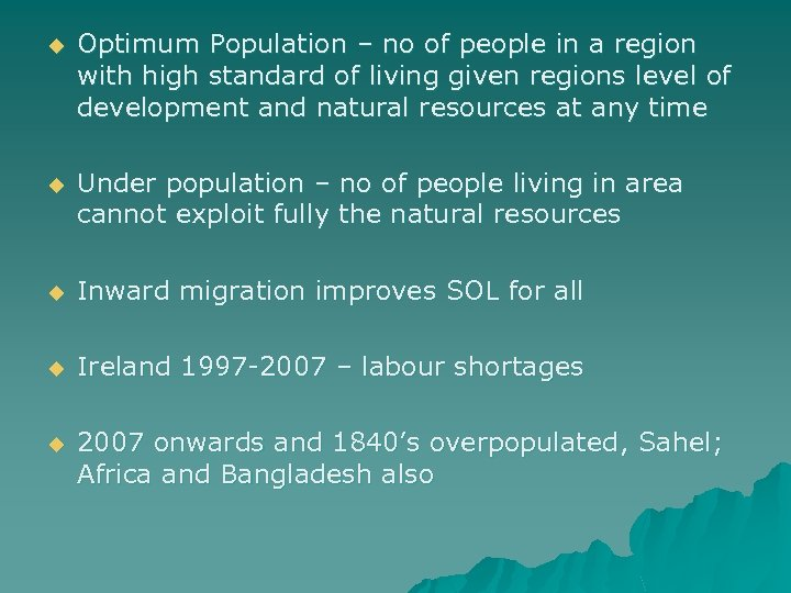 u Optimum Population – no of people in a region with high standard of