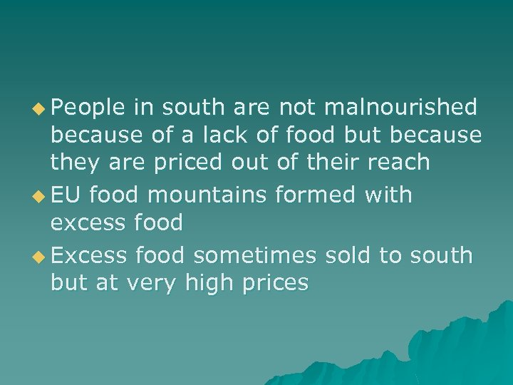 u People in south are not malnourished because of a lack of food but