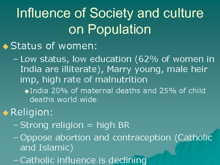 Influence of Society and culture on Population u Status of women: – Low status,