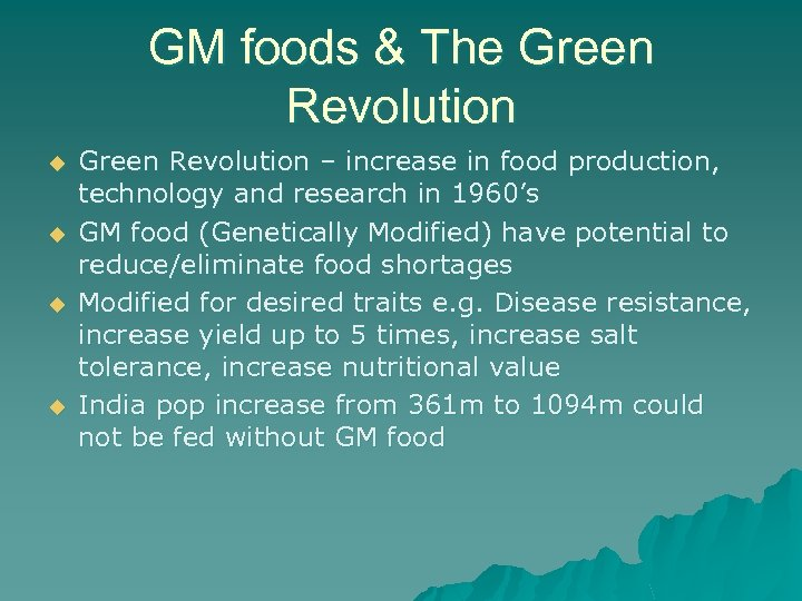 GM foods & The Green Revolution u u Green Revolution – increase in food