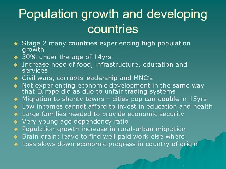 Population growth and developing countries u u u Stage 2 many countries experiencing high