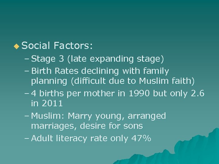 u Social Factors: – Stage 3 (late expanding stage) – Birth Rates declining with