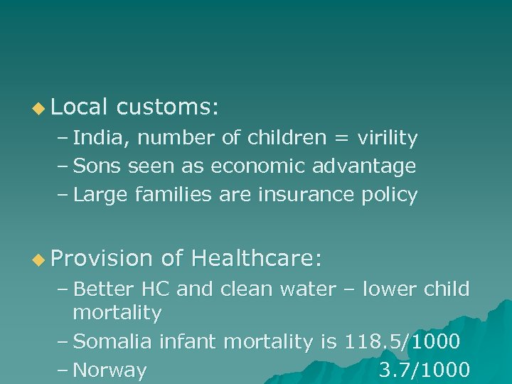 u Local customs: – India, number of children = virility – Sons seen as