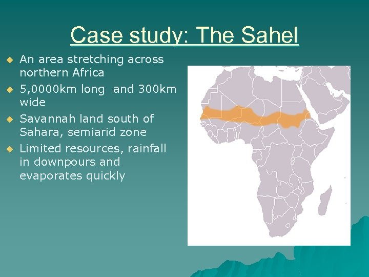 Case study: The Sahel u u An area stretching across northern Africa 5, 0000