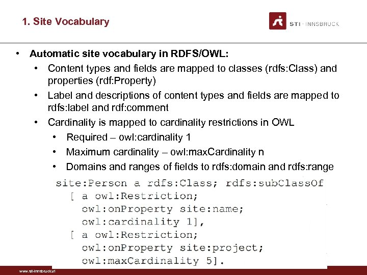 1. Site Vocabulary • Automatic site vocabulary in RDFS/OWL: • Content types and fields