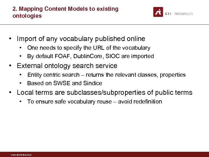 2. Mapping Content Models to existing ontologies • Import of any vocabulary published online
