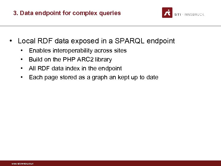 3. Data endpoint for complex queries • Local RDF data exposed in a SPARQL