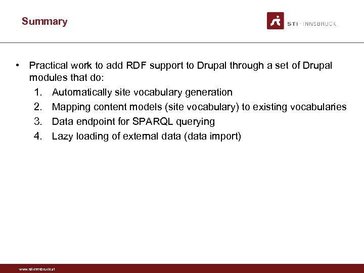 Summary • Practical work to add RDF support to Drupal through a set of