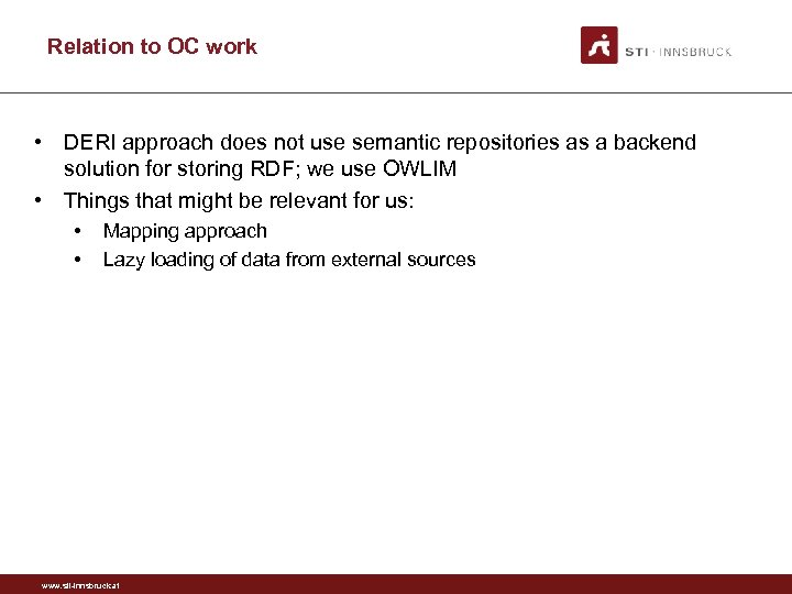 Relation to OC work • DERI approach does not use semantic repositories as a
