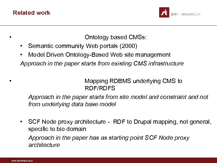 Related work • • Ontology based CMSs: • Semantic community Web portals (2000) •