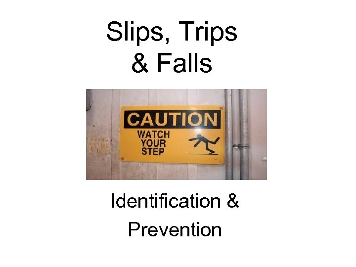 Slips, Trips & Falls Identification & Prevention