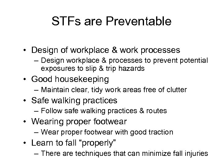STFs are Preventable • Design of workplace & work processes – Design workplace &