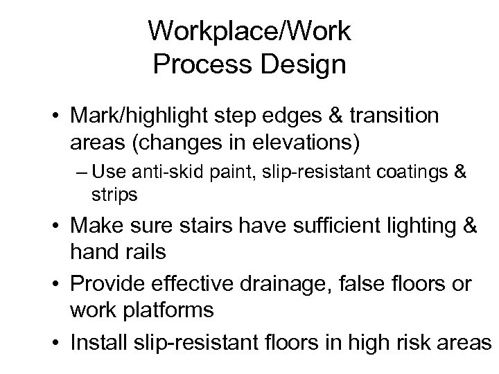 Workplace/Work Process Design • Mark/highlight step edges & transition areas (changes in elevations) –