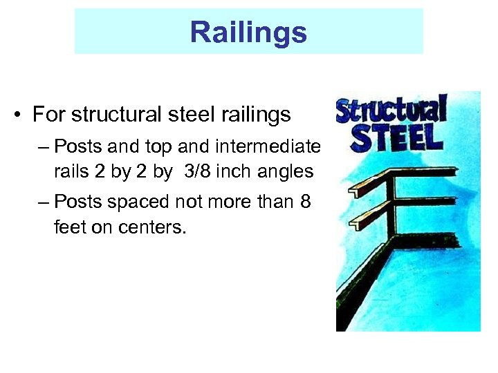 Railings • For structural steel railings – Posts and top and intermediate rails 2