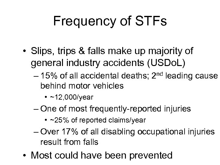 Frequency of STFs • Slips, trips & falls make up majority of general industry