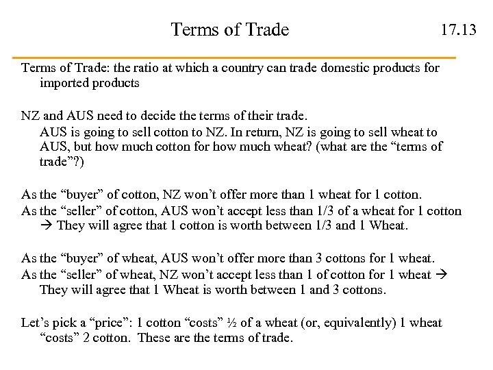 Terms of Trade 17. 13 Terms of Trade: the ratio at which a country