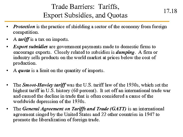 Trade Barriers: Tariffs, Export Subsidies, and Quotas 17. 18 • Protection is the practice