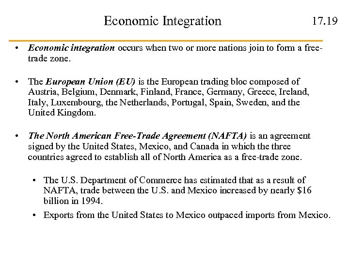 Economic Integration 17. 19 • Economic integration occurs when two or more nations join
