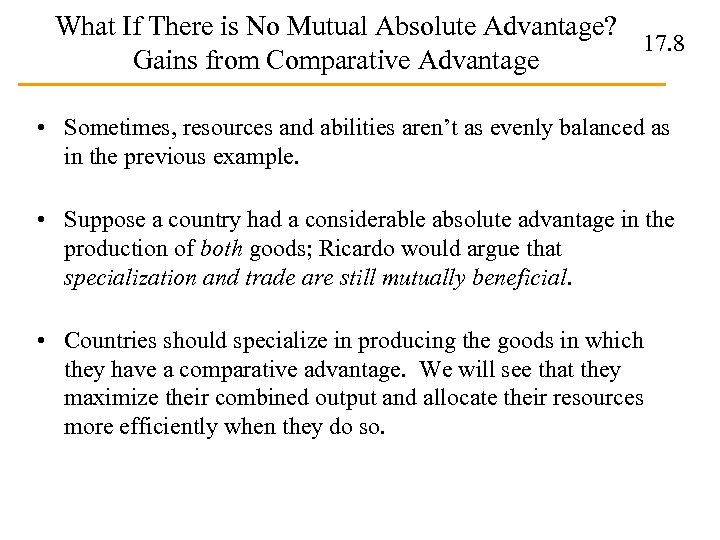 What If There is No Mutual Absolute Advantage? 17. 8 Gains from Comparative Advantage