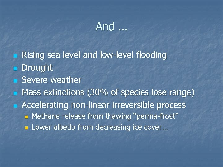 And … n n n Rising sea level and low-level flooding Drought Severe weather