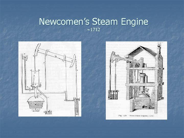 Newcomen's Steam Engine ~1712