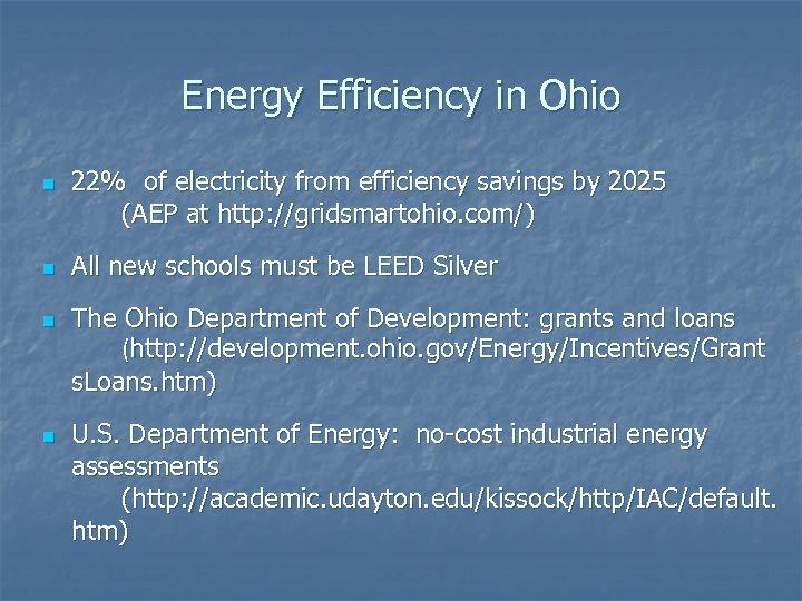 Energy Efficiency in Ohio n n 22% of electricity from efficiency savings by 2025
