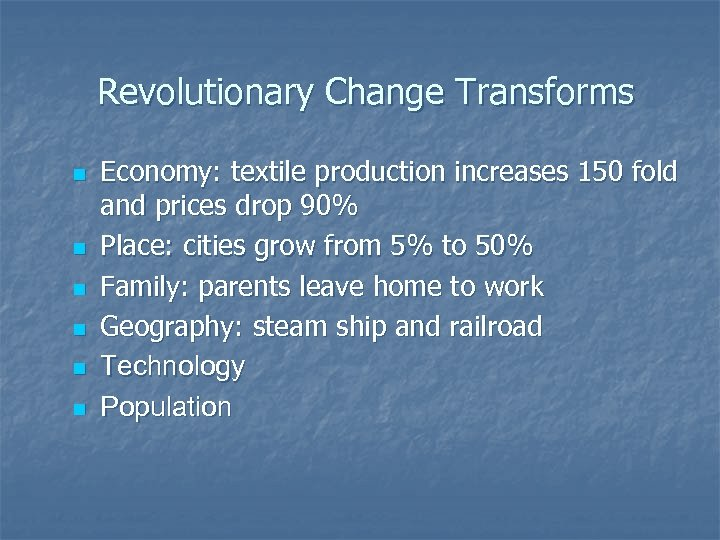 Revolutionary Change Transforms n n n Economy: textile production increases 150 fold and prices