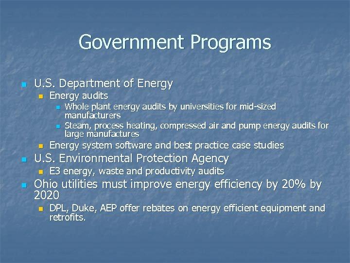 Government Programs n U. S. Department of Energy n Energy audits n n Energy
