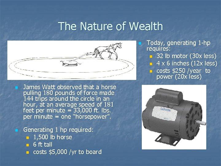 The Nature of Wealth n n n James Watt observed that a horse pulling