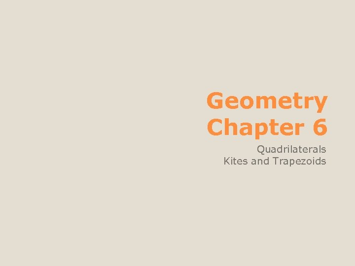 Geometry Chapter 6 Quadrilaterals Kites and Trapezoids