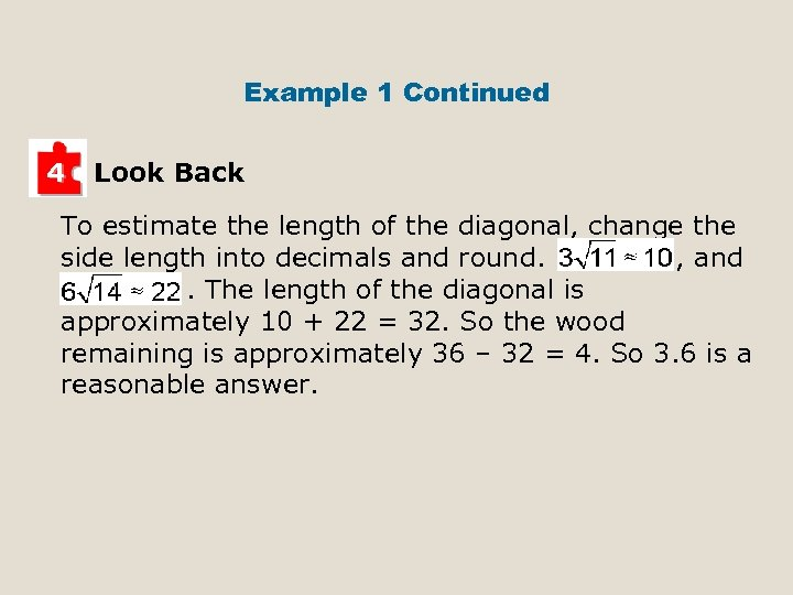 Example 1 Continued 4 Look Back To estimate the length of the diagonal, change
