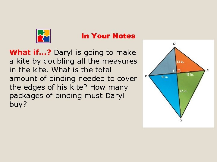 In Your Notes What if. . . ? Daryl is going to make a