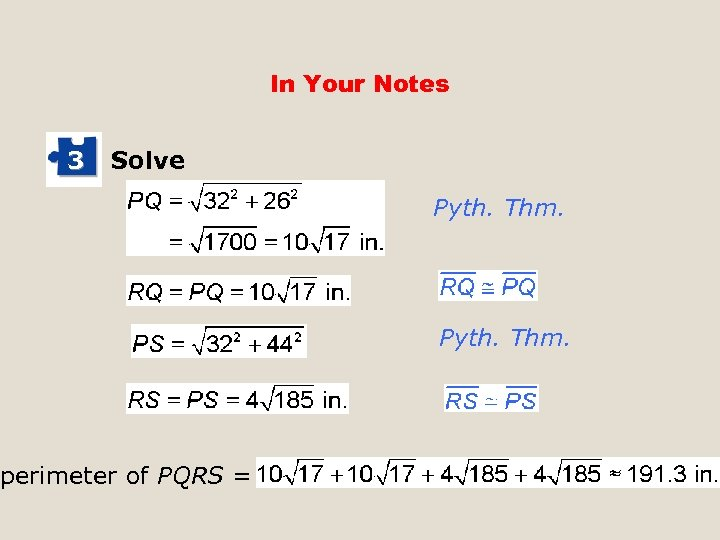 In Your Notes 3 Solve perimeter of PQRS = Pyth. Thm.
