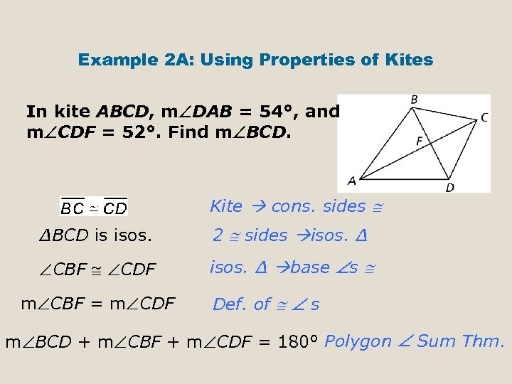 Example 2 A: Using Properties of Kites In kite ABCD, m DAB = 54°,