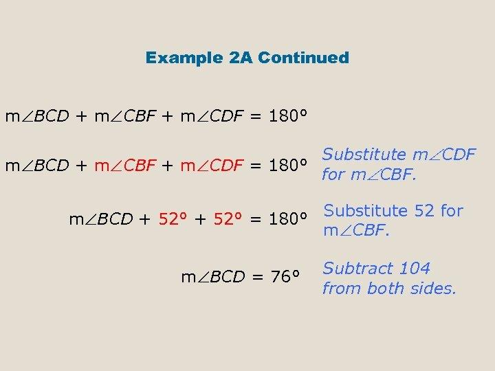 Example 2 A Continued m BCD + m CBF + m CDF = 180°