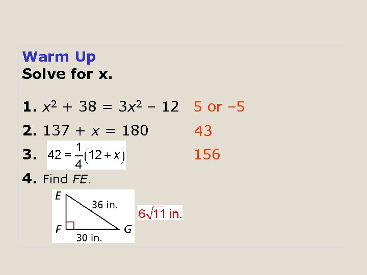 Warm Up Solve for x. 1. x 2 + 38 = 3 x 2