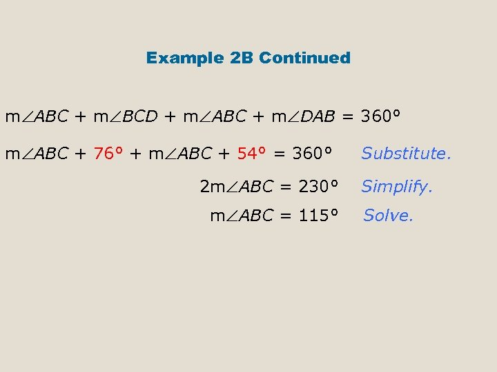 Example 2 B Continued m ABC + m BCD + m ABC + m