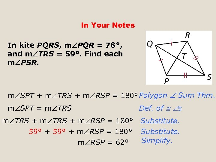 In Your Notes In kite PQRS, m PQR = 78°, and m TRS =
