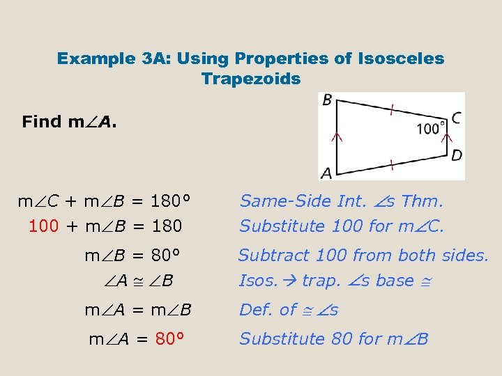 Example 3 A: Using Properties of Isosceles Trapezoids Find m A. m C +