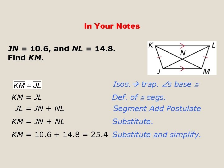 In Your Notes JN = 10. 6, and NL = 14. 8. Find KM.