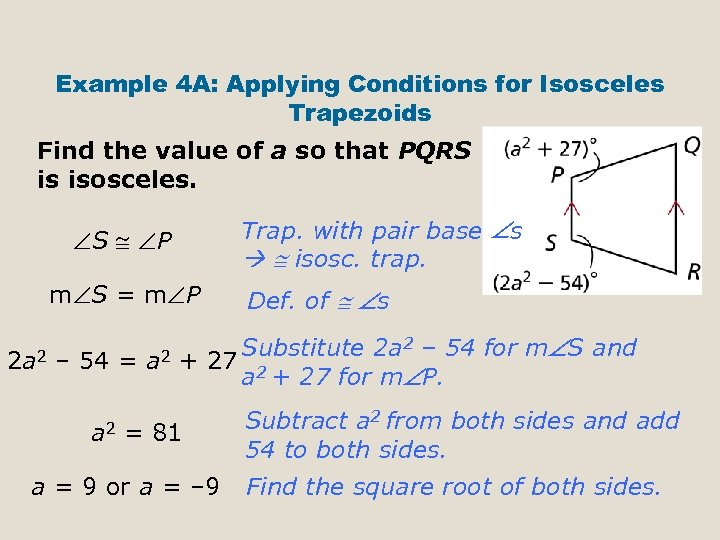 Example 4 A: Applying Conditions for Isosceles Trapezoids Find the value of a so