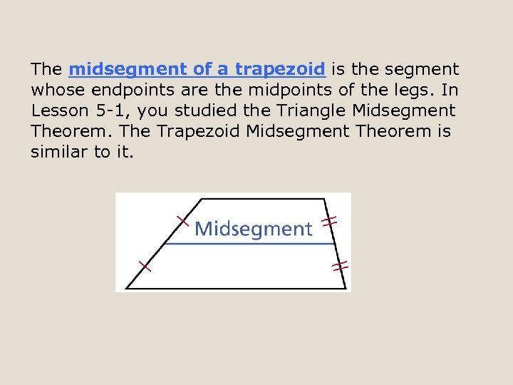 The midsegment of a trapezoid is the segment whose endpoints are the midpoints of