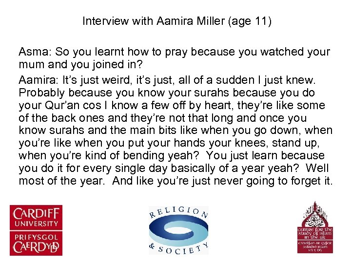 Interview with Aamira Miller (age 11) Asma: So you learnt how to pray because