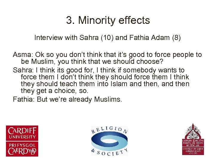 3. Minority effects Interview with Sahra (10) and Fathia Adam (8) Asma: Ok so