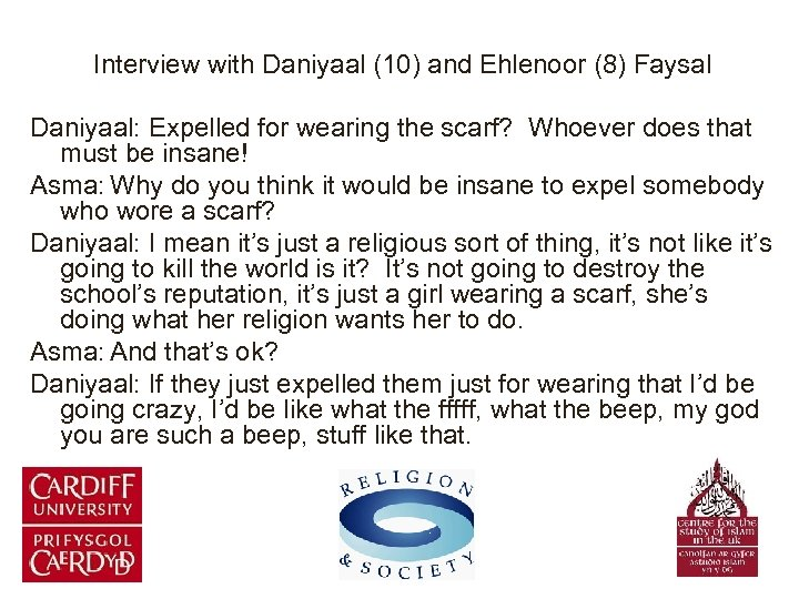 Interview with Daniyaal (10) and Ehlenoor (8) Faysal Daniyaal: Expelled for wearing the scarf?